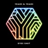 Eyes Shut (Tei Shi Remix) - Single, Years & Years