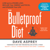 Dave Asprey - The Bulletproof Diet: Lose Up to a Pound a Day, Reclaim Your Energy and Focus, and Upgrade Your Life (Unabridged) grafismos