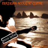 Brazilian Acoustic Guitar (Deluxe Edition)