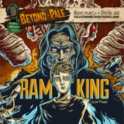 Tales From Beyond the Pale, Season 2 LIVE!: Ram King