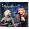 MonaLisa Twins - For What Its Worth