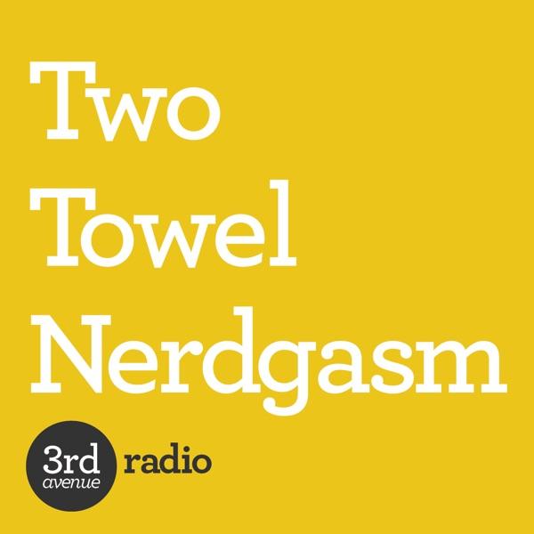 Two Towel Nerdgasm