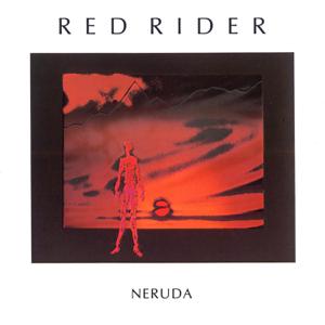 Red Rider - Neruda