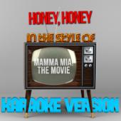 Honey, Honey (In the Style of Mamma Mia! - The Movie) [Karaoke Version]