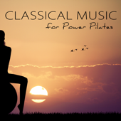 Classical Music for Power Pilates – New Age Ambient Music & Classical Songs for Pilates Classes & Dynamic Yoga