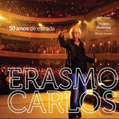 50 Anos de Estrada (Ao Vivo no Theatro Municipal) - Erasmo Carlos
