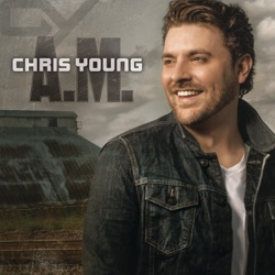 View album Chris Young - A.M.
