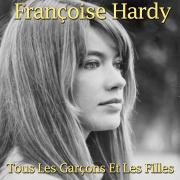 Tous les garçons et les filles - Françoise Hardy - Françoise Hardy