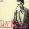 Art Pepper - The Return of Art Pepper: The Complete Art Pepper Aladdin Recordings, Vol. 1  artwork