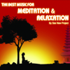 The Best Music For Meditation & Relaxation - See New Project