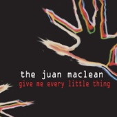 The Juan MacLean - Give Me Every Little Thing (Cajmere Mix)