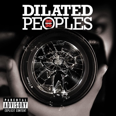 20/20 - Dilated Peoples