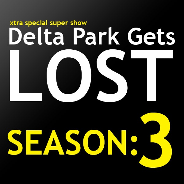 Delta Park Gets Lost Podcast | Season: 3
