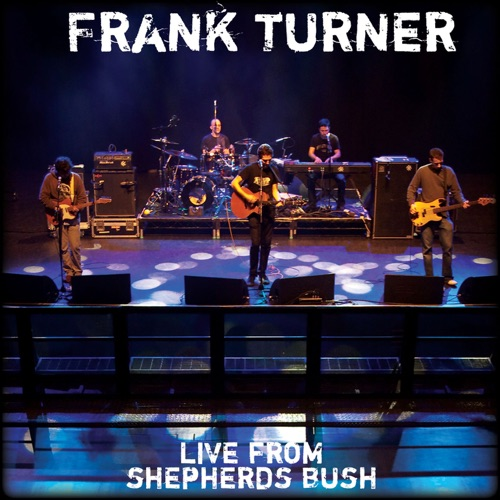 Frank Turner - Live At Shepherd's Bush Empire