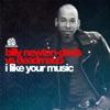I Like Your Music (Billy Newton-Davis vs. deadmau5) - Single, Billy Newton-Davis & deadmau5