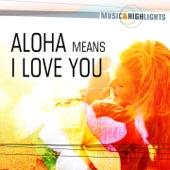 King Nawahi's Hawaiians - Aloha Means I Love You