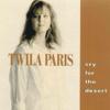 Cry for the Desert - Twila Paris