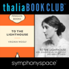 Virginia Woolf - Thalia Book Club: To the Lighthouse by Virginia Woolf, with Jennifer Egan, Siri Hustvedt, And Margot Livesey artwork