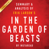 Instaread - In the Garden of Beasts, by Erik Larson: Summary & Analysis (Unabridged)  artwork