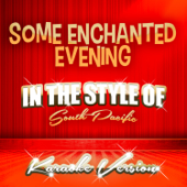 Some Enchanted Evening (In the Style of South Pacific) [Karaoke Version]