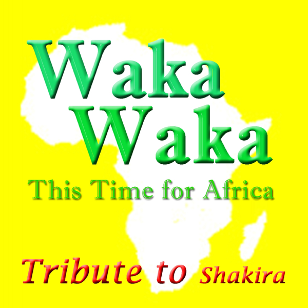 Waka Waka This Time For Africa Tribute To Shakira Single By Kelly Jay On Apple Music