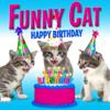 Funny Cats - Happy Birthday (Funny Cats Singing Version) artwork