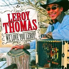 We Love You Leroy!