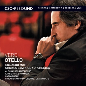 Carlo Guelfi, Aleksandrs Antonenko, Juan Francisco Gatell, Riccardo Muti & Chicago Symphony Orchestra - Otello: Act III. Vieni, l'aula è deserta