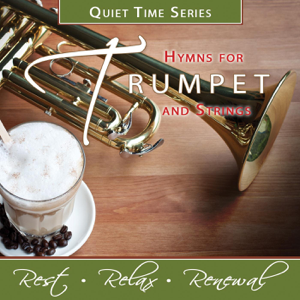 Nashville Praise Ensemble - Quiet Time Series: Hymns for Trumpet and Strings