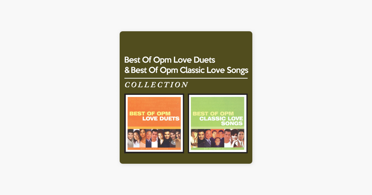 Best of OPM Love Duets & Best of OPM Classic Love Songs by Various Artists