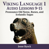 Viking Language 1: Audio Lessons 9-15 (Pronounce Old Norse, Runes, And Icelandic Sagas)