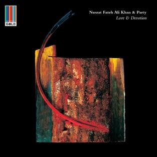 Love and Devotion (Real World Gold) – Nusrat Fateh Ali Khan