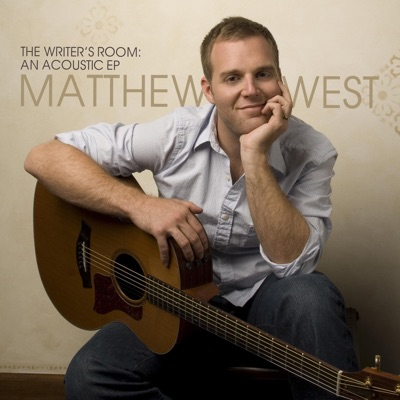 The Writer's Room: An Acoustic - EP - Matthew West