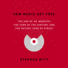 Stephen Witt - How Music Got Free: The End of an Industry, The Turn of the Century, And the Patient Zero of Piracy (Unabridged)  artwork