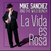 Mike Sanchez and the Wild Bunch - Borracho De Gusto