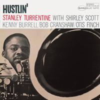 Stanley Turrentine - Hustlin' (The Rudy Van Gelder Edition) [feat. Bob Cranshaw, Kenny Burrell, Otis Finch & Shirley Scott] [Remastered] artwork