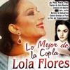 Lo Mejor de la Copla Lola Flores, Lola Flores