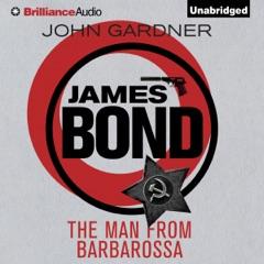 The Man from Barbarossa: James Bond Series, Book 11 (Unabridged)