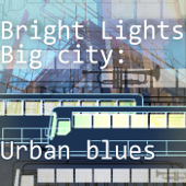 Bright Lights - Big City: Urban Blues