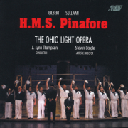 H.M.S. Pinafore - Ohio Light Opera Orchestra, J. Lynn Thompson & Cast of Ohio Light Opera - Ohio Light Opera Orchestra, J. Lynn Thompson & Cast of Ohio Light Opera