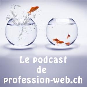 Le Blog profession-web.ch Podcasting