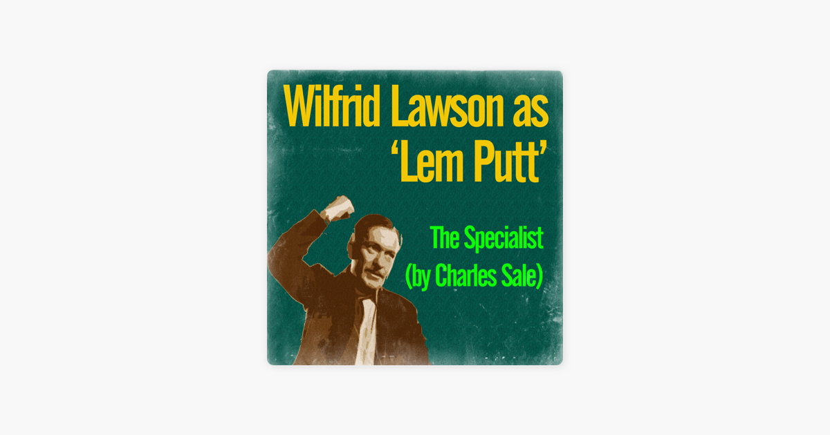The Specialist By Charles Sale Ep By Wilfrid Lawson As Lem Putt