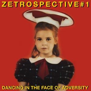 ZEtrospective 1: Dancing in the Face of Adversity