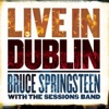 Live In Dublin, Bruce Springsteen with the Sessions Band