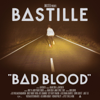 Bad Blood (Bonus Track Version) - Bastille