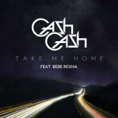 Take Me Home Feat. Bebe Rexha Cash Cash