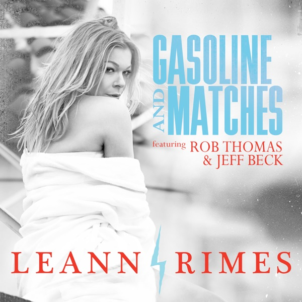 Gasoline and Matches (Dave Aude Radio Mix) [feat. Rob Thomas & Jeff Beck] - Single