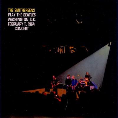 The Smithereens Play the Beatles Washington, D.C. February 11, 1964 - The Smithereens