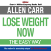 Allen Carr - Lose Weight Now (Unabridged) artwork