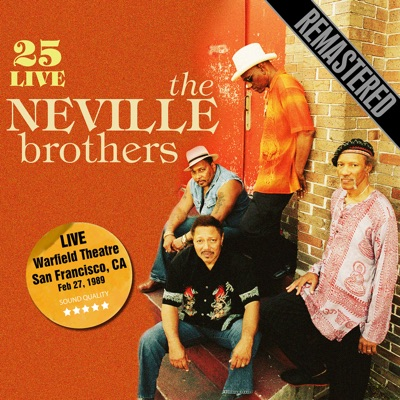 25 Live - Remastered. Warfield Theatre, San Francisco, CA 27/2/89 - Neville Brothers